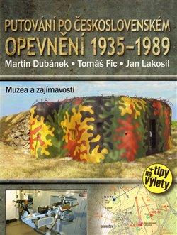 Obálka titulu Putování po československém opevnění 1935 – 1989