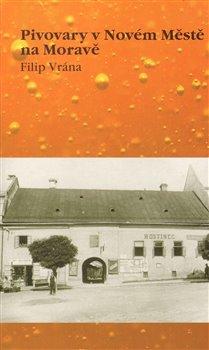 Obálka titulu Pivovary v Novém Městě na Moravě