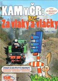 Kam v ČR: Za vlaky a vláčky