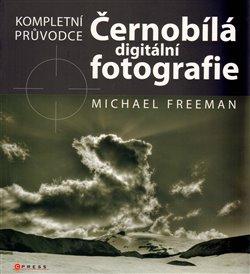 Obálka titulu Černobílá digitální fotografie