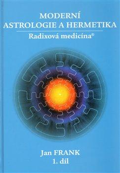 Obálka titulu Moderní astrologie a hermetika I.díl
