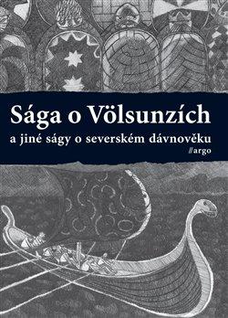 Obálka titulu Sága o Völsunzích a jiné ságy o severském dávnověku