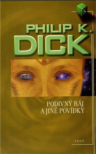 Podivný ráj a jiné povídky - Philip K. Dick | Booksquad.ink