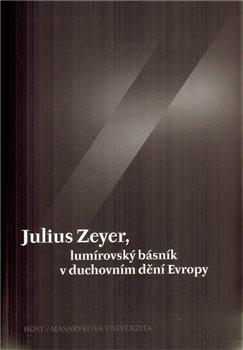 Obálka titulu Julius Zeyer, lumírovský básník v duchovním dění Evropy