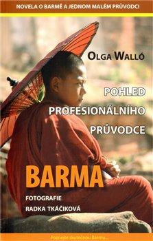 Obálka titulu Barma – pohled profesionálního průvodce