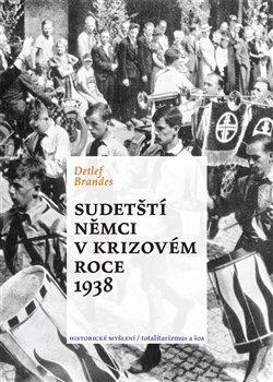 Obálka titulu Sudetští Němci v krizovém roce 1938