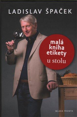 Malá kniha etikety – u stolu - Ladislav Špaček | Booksquad.ink