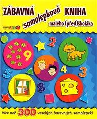 Zábavná samolepková kniha malého (před)školáka - 2. vydání