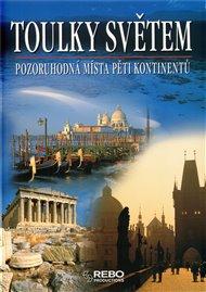 Toulky světem - Pozoruhodná místa pěti kontinentů