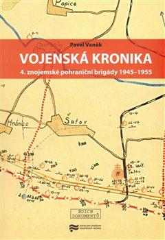 Obálka titulu Vojenská kronika 4. znojemské pohraniční brigády 1945–1955