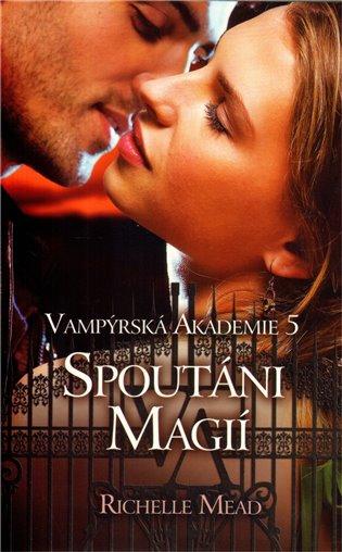 Kniha Spoutáni magií (Richelle Mead)