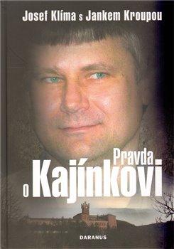 Obálka titulu Pravda o Kajínkovi
