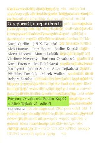 O reportáži, o reportérech - Barbora Osvaldová (ed.), | Booksquad.ink