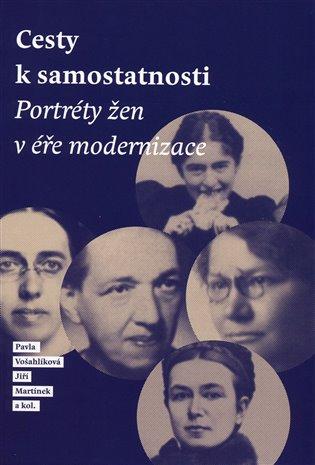 Cesty k samostatnosti:Portréty žen v éře modernizace - Jiří Martínek, | Booksquad.ink