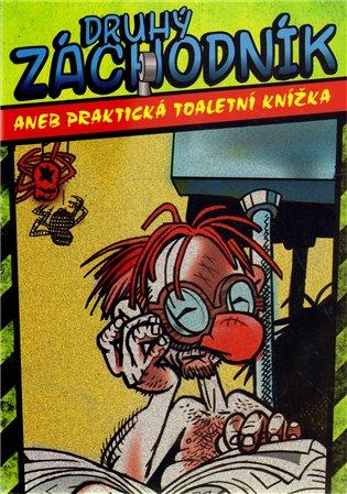 Druhý Záchodník aneb Praktická toaletní knížka - - | Booksquad.ink