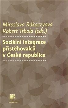 Obálka titulu Sociální integrace přistěhovalců v České republice