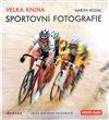 Obálka knihy Velká kniha sportovní fotografie