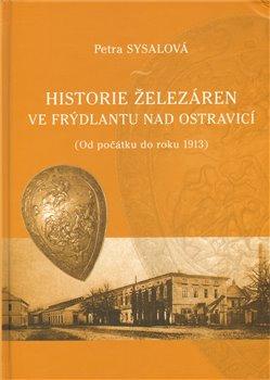 Obálka titulu Historie železáren ve Frýdlantu nad Ostravicí