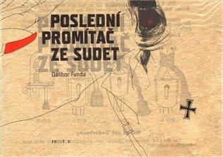 Poslední promítač ze Sudet - Dalibor Funda | Booksquad.ink