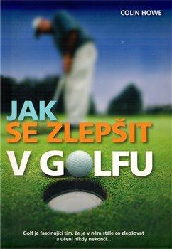 Jak se zlepšit v golfu - Colin Howe