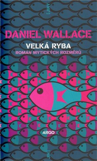Velká ryba - Román mytických rozměrů