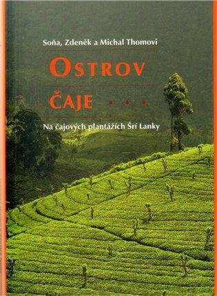 Ostrov čaje - Den na čajových plantážích Šrí Lanky