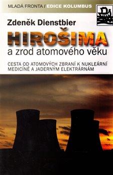 Obálka titulu HIROŠIMA a zrod atomového věku