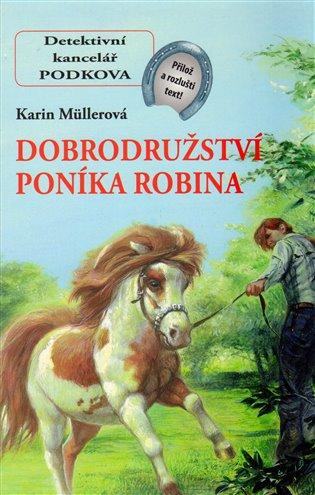 Dobrodružství poníka Robina:Detektivní kancelář Podkova, 12. díl - Karin Müllerová   Replicamaglie.com