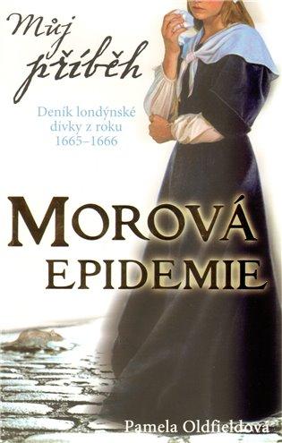 Můj příběh - Morová epidemie - Pamela Oldfield   Booksquad.ink