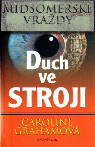 Duch ve stroji:Midsomerské vraždy - Caroline Grahamová | Booksquad.ink
