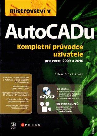 Mistrovství v AutoCADu:Kompletní průvodce uživatele pro verze 2009 a 2010 - Ellen Finkelstein | Booksquad.ink
