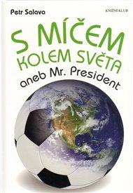 S míčem kolem světa aneb Mr. President