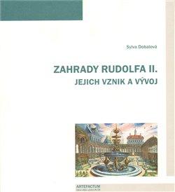 Obálka titulu Zahrady Rudolfa II. Jejich vznik a vývoj