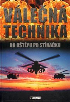 Obálka titulu Válečná technika - Od oštěpu po stíhačku