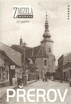 Obálka titulu Zmizelá Morava-Přerov
