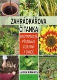 Zahrádkářova čítanka (Biodynamické pěstování zeleniny a ovoce) - obálka