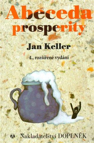 Abeceda prosperity - Jan Keller | Booksquad.ink