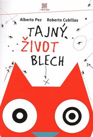 Tajný život blech - Alberto Pez   Booksquad.ink