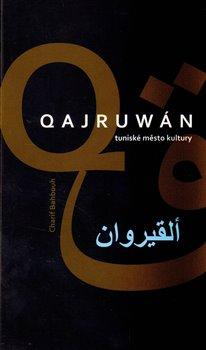 Obálka titulu Qajruwán, tuniské město kultury