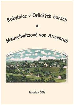 Obálka titulu ROKYTNICE V ORLICKÝCH HORÁCH A MAUSCHWITZOVÉ VON ARMENRUH
