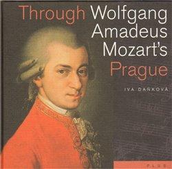Obálka titulu Through Wolfgang Amadeus Mozart´s Prague