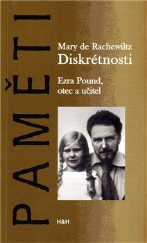 Obálka titulu Diskrétnosti. Ezra Pound. Otec a učitel