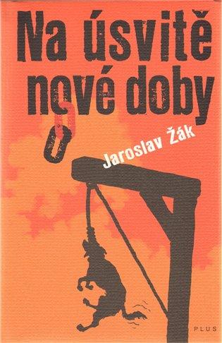 Na úsvitě nové doby - Jaroslav Žák   Booksquad.ink