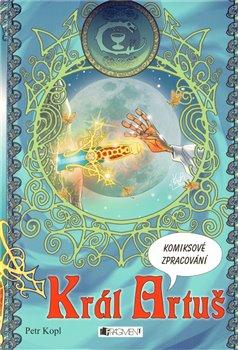 Obálka titulu Král Artuš - komiks