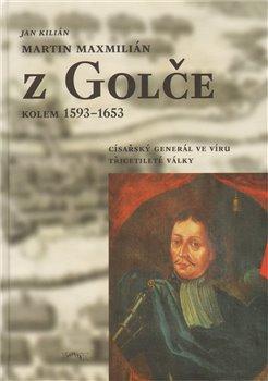 Obálka titulu Martin Maxmilián z Golče (kolem 1593–1653)