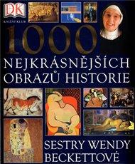 1000 nejkrásnějších obrazů historie sestry Wendy Beckettové