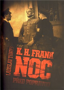 Obálka titulu K. H. Frank - Noc před popravou