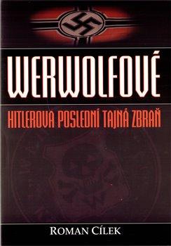 Obálka titulu Werwolfové - Hitlerova poslední tajná zbraň