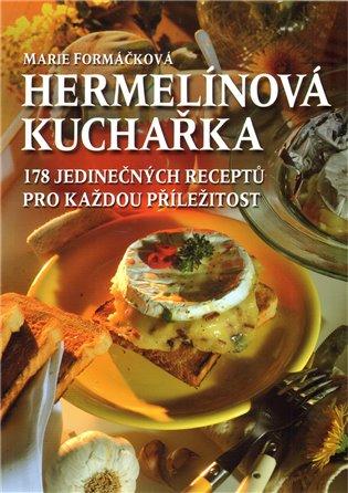 Hermelínová kuchařka - Mnoho inspirativních receptů - Marie Formáčková | Booksquad.ink