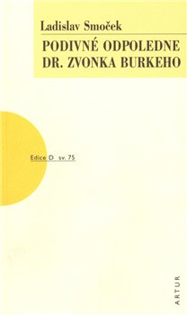 Obálka titulu Podivné odpoledne dr Zvonka Burkeho